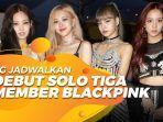 yg-jadwalkan-debut-solo-tiga-member-blackpink-dimulai-september-2020.jpg