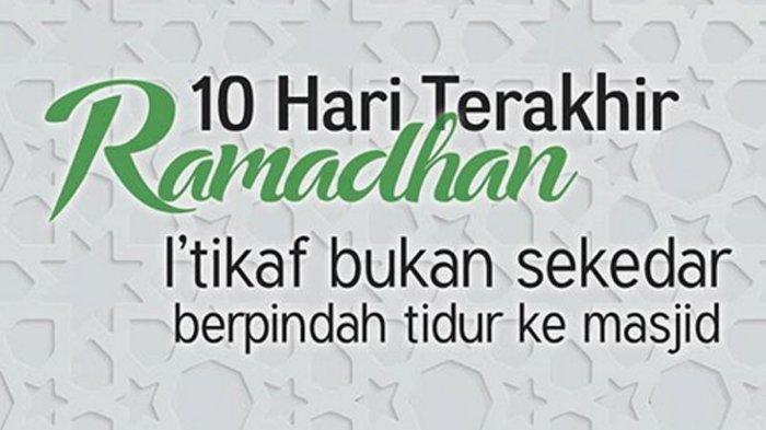 Ini Tata Cara I'tikaf untuk Dapat Malam Lailatul Qadar, Niat dan Amalan 10 Malam Terakhir Ramadhan
