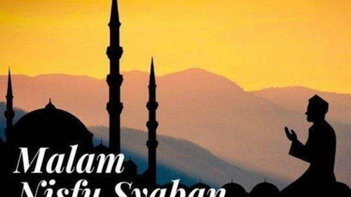 Doa Malam Nisfu Syaban 2021 Jelang Ramadhan 1442 Hijriyah, Nisfu Syaban Jatuh Tanggal Berapa?
