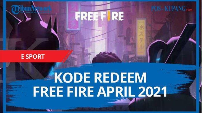 Update Kode Redeem FF Besok 25 April 2021, Segera Klaim Kode Redeem Free Fire Terbaru