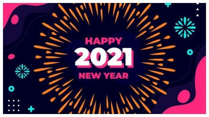 50 Ucapan Selamat Tahun Baru 2021 unutk Keluarga dan ...