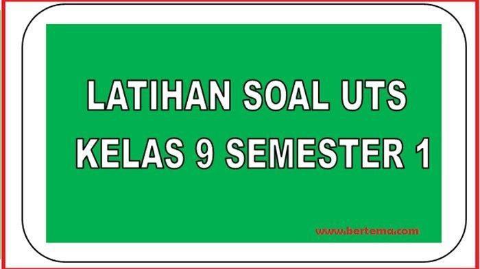 Kunci Jawaban Kisi Kisi Soal Latihan Uts Pts Matematika Kelas 9 Smp Semester Ganjil 2020 Pos Kupang