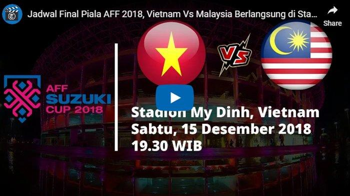 LINK Live Bola Streaming - Vietnam vs Malaysia, Malam ini Final Leg ke-2 Piala AFF 2018