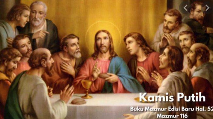 Paskah 2021, Makna Perayaan Kamis Putih, Peringatan Perjamuan Terakhir Yesus dengan Murid-muridNya