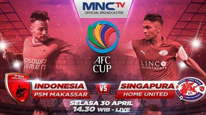 Nonton siaran langsung PSM Makassar vs Home United Piala AFC 2019, Live MNCTV Jam 3 Ini, via Ponsel