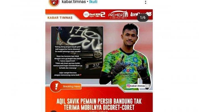 Unggahan kiper Persib Bandung Aqil Savik setelah mobil kakaknya yang berpelat B dicorat-coret orang tak dikenal setelah Persib Bandung kalah dari Persija Jakarta