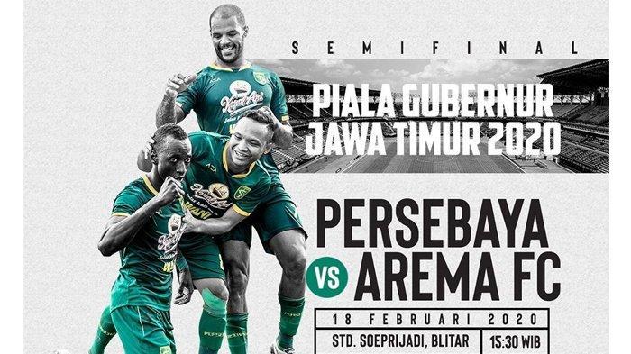 LINK Live Streaming MNCTV Persebaya Surabaya vs Arema FC Semifinal Piala Gubernur Jatim, 15.30 WIB