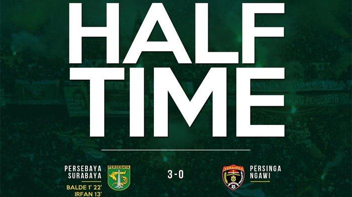 Hasil Babak Pertama Persebaya Surabaya Unggul 3-0 atas Persinga Ngawi Liga Indonesia Babak 32 Besar