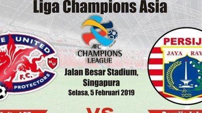JADWAL & LIVE STREAMING Liga Champions Asia, Persija Jakarta Vs Home United