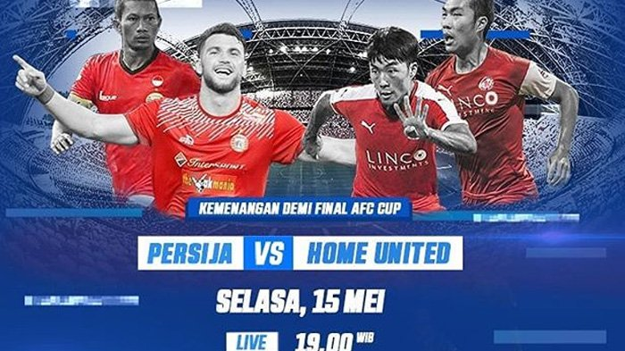 Live Streaming RCTI Persija Jakarta vs Home United Semifinal Pukul 19.00 WIB Malam Ini