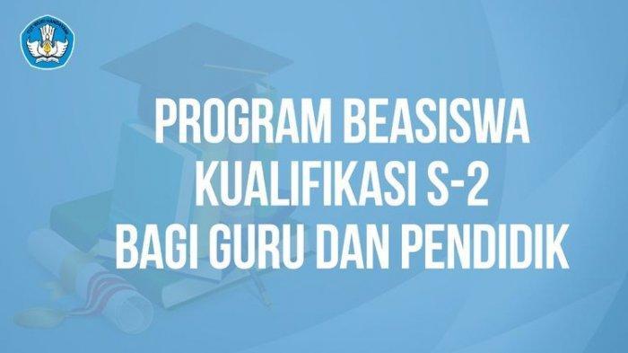 Program Beasiswa Kemendikbud Kualifikasi S2 bagi Guru Esok 6 November 2020 Pendaftaran Terakhir