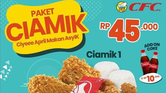 Promo CFC Jumat 2 April 2021 Hari Ini, Paket Ciamik Hanya Rp 45 Ribu Dapatkan Ayam CFC Komplit