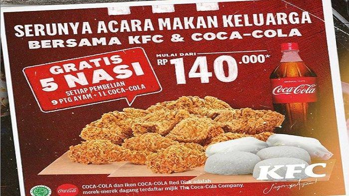 Menu Lengkap Nasi Ayam Goreng Coca Cola di KFC Selasa 22 Juni 2021 Hanya Rp 16 Ribuan