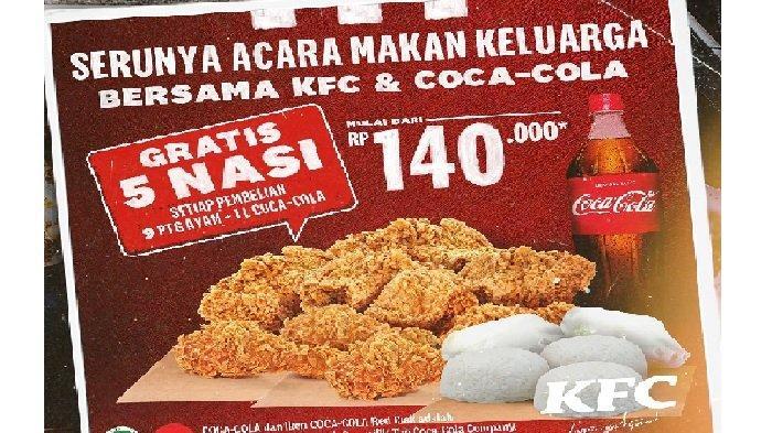Promo KFC Senin 7 Juni 2021, 9 Potong Ayam + 1 Liter Coca Cola Mulai Rp 140ribuan Gratis 5 Nasi