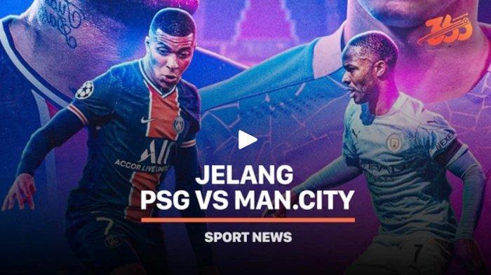 Cek Susunan Pemain M.City Vs PSG, Mbappe Bermain? Janji Neymar Tampil Maksimal Hingga Final