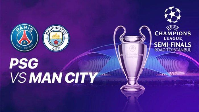 Hasil Akhir M.City Vs PSG Semifinal Leg 2 Liga Champions Live Streaming dan SCTV Rabu Dini Hari Ini
