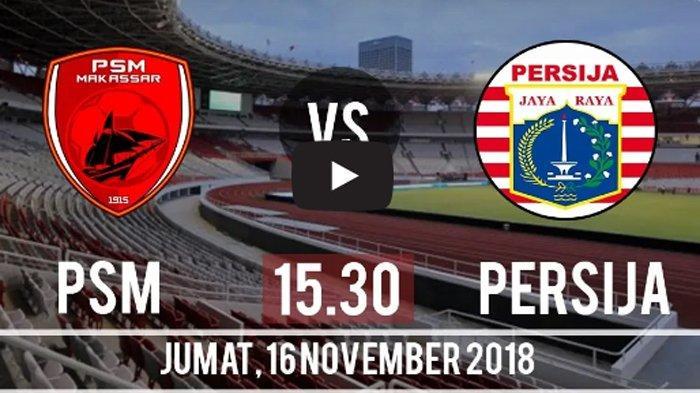 Nonton Live Streaming Indosiar PSM Makasar vs Persija Jakarta di Liga 1 2018, SEKARANG!