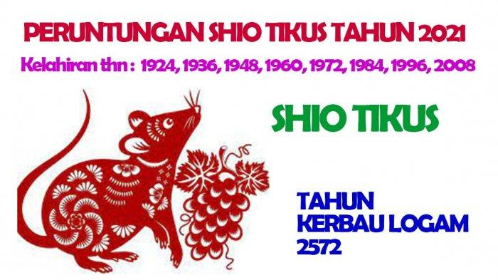 Ramalan Shio Tikus di Tahun Kerbau Logam 2572 atau di tahun 2021. Shio tikus dimiliki oleh orang dengan tahun kelahiran : 1924, 1936, 1948, 1960, 1972, 1984, 1996, 2008.