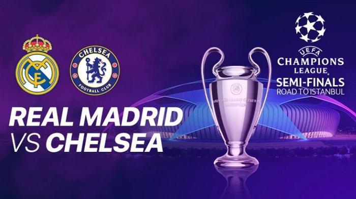 Skenario Real Madrid Hadapi Chelsea di Semifinal Leg 2 Liga Champions 2021, Live SCTV