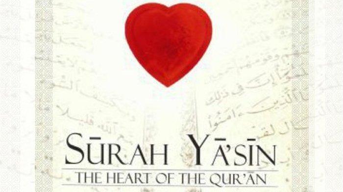 KEUTAMAAN BACAAN Yasin Ayat 1-83, Lengkap Doa setelah Baca Surat Yasin, Tulisan Arab dan Latin