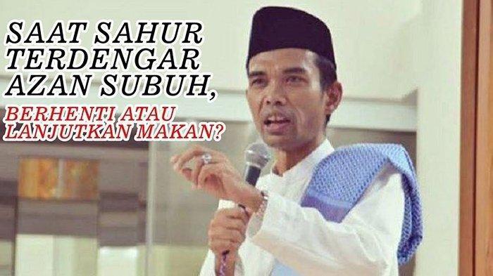 Ustad Abdul Somad Berikan Penjelasan Soal Amalan Mulia Waktu Sahur dan Jam Terbaik Makan Sahur, Apa?