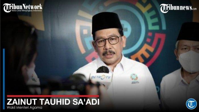 Wakil Menteri Agama - Zainut Tauhid Sa'adi