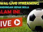 jadwal-live-streaming-sepak-bola-malam-ini.jpg