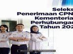 kementerian-perhubungan-seleksi-penerimaan-cpns-2021.jpg