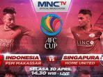 nonton-siaran-langsung-psm-makassar-vs-home-united-piala-afc-2019-live-mnctv-jam-3-ini-via-ponsel.jpg