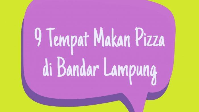 9 Tempat Makan Pizza di Bandar Lampung