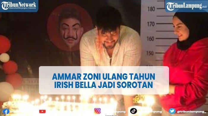 Ammar Zoni Dapat Kejutan Ultah dari Irish Bella