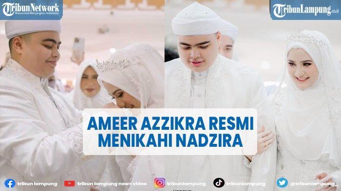 Adik Alvin Faiz, Ameer Azzikra Resmi Menikah dengan Nadzira Shafa