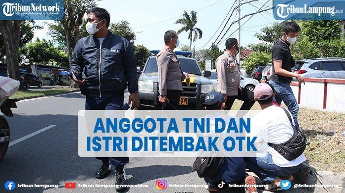 Anggota TNI dan Istri Ditembak di Jalan, Pelaku Lepaskan Tembakan Tanpa Peringatan