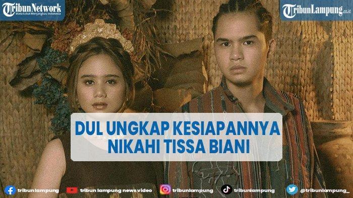 Dul Jaelani Siap Nikahi Tissa Biani, 'Insya Allah Segera'