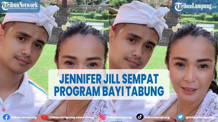 Jennifer Jill Sempat Program Bayi Tabung, Ingin Punya Anak Perempuan