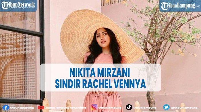 Nikita Mirzani Sindir Rachel Vennya yang Kabur saat Karantina, 'Kok Bisa Sih?'