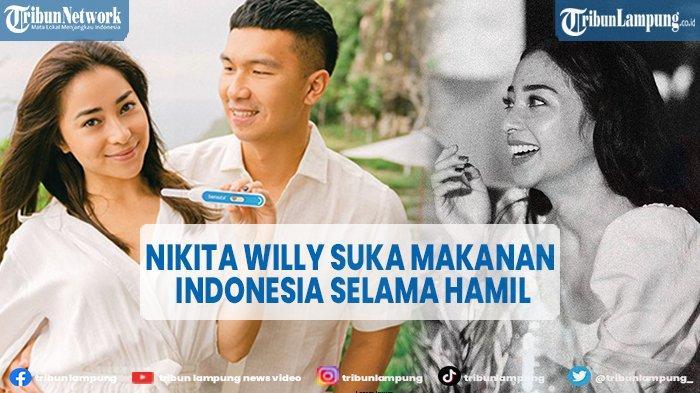 Nikita Willy Doyan Makanan Indonesia Saat Hamil, Indra Priawan Melarang