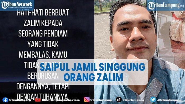Saipul Jamil Singgung Orang Zalim, Beri Peringatan Keras