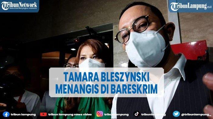 Laporan Dugaan Penipuan Ditolak, Artis Tamara Bleszynski Menangis di Bareskrim