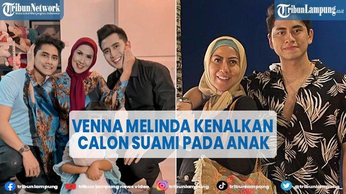 Artis Venna Melinda Dikabarkan Sudah Kenalkan Calon Suami ke Putranya, Siap Menikah Lagi?
