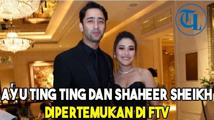 Ayu Ting Ting dan Shaheer Sheikh Dipertemukan di FTV