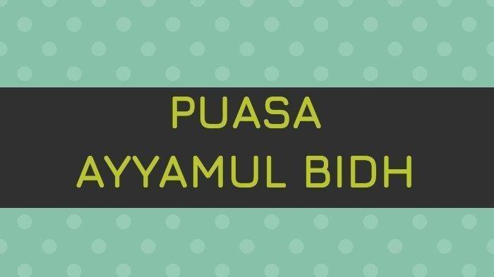 Bacaan Niat PuasaAyyamul Bidh, Jatuh Pada 25, 26 dan 27 Februari 2021
