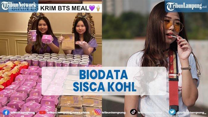 Biodata Sisca Kohl, Seleb TikTokyang Viral karena Borong Puluhan BTS Meal