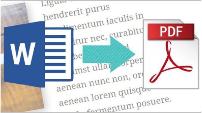 Cara Mengubah Word ke PDF Secara Mudah, Simak juga 3 Jenis Aplikasinya