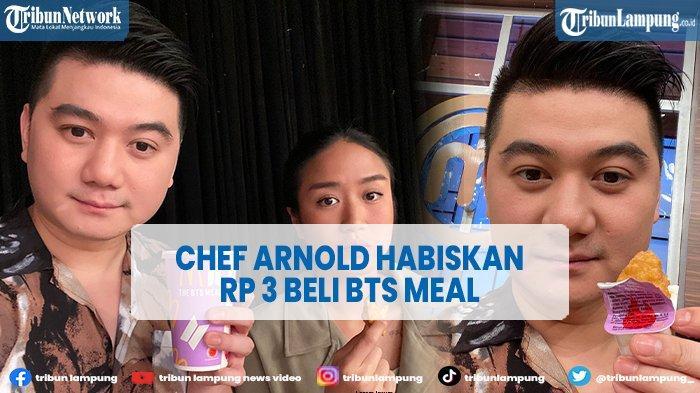 VIDEO Chef Arnold Poernomo Habiskan Rp 3 Juta untuk Paket BTS Meal