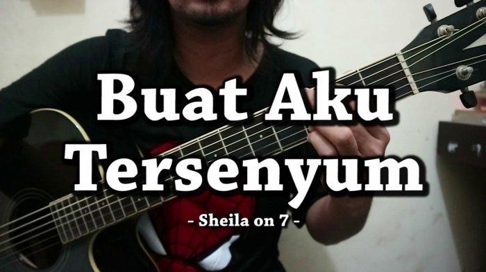 Chord Gitar Lagu Buat Aku Tersenyum SheilaOn7, Lirik Lagu BuatAkuTersenyum
