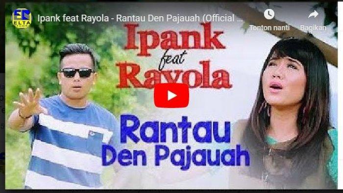 Chord Gitar dan Lirik Lagu Minang Rantau Den Pajauah dari Ipank feat Rayola
