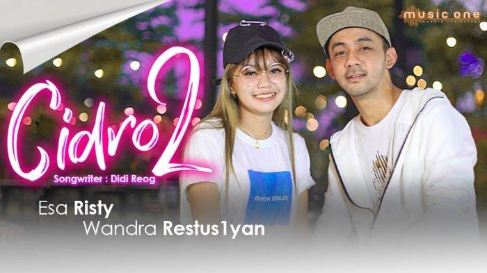Chord dan Lirik Cidro 2 MP3 Esa Risty ft Wandra Dilengkapi Video Youtube