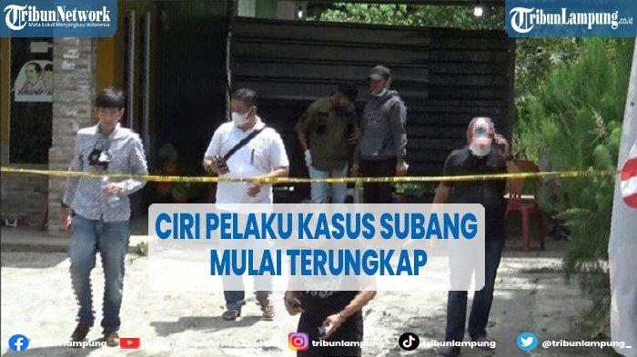 Ciri-ciri Pelaku Pembunuhan di Subang Mulai Terungkap, Diduga Lebih dari 1 Orang