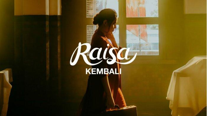 Download Lagu Raisa 'Kembali' MP3, Gandeng Mikha Angelo hingga Gamaliel Tapiheru